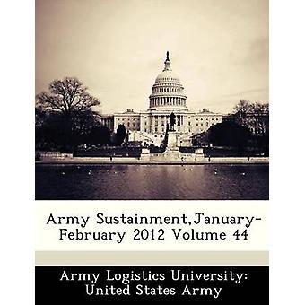 Armée SustainmentJanuaryFebruary 2012 Volume 44 par armée logistique Université États-Unis