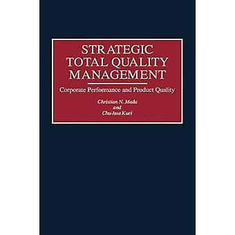 Strategiska Total kvalitet Management Corporate prestanda och produktkvalitet av Madu & Christian N.