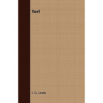 Turf by Lewis & I. G.