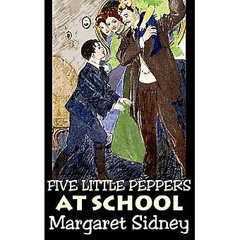 Five Little Peppers at School by Margaret Sidney Fiction Family Action  Adventure by Sidney & Margaret