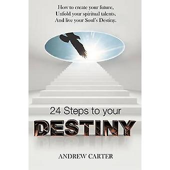 Destiny How to Create Your Future Unfold Your Spiritual Talents and Live Your Souls Destiny by Carter & Andrew