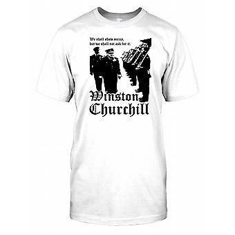 Winston Churchill - wij zullen genade tonen maar niet vragen om het Mens T Shirt