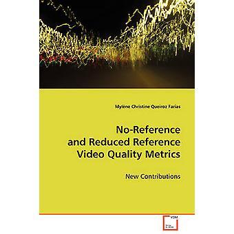 NoReference und reduzierte Referenz Video Quality Metrics von Karine Farias & Mylne Christine