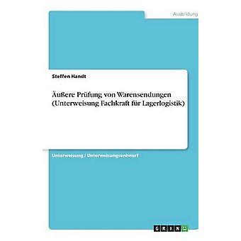 uere Prfung von Warensendungen Unterweisung Fachkraft fr Lagerlogistik av Handt & Steffen