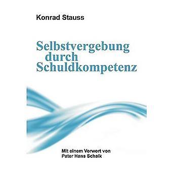 Selbstvergebung durch Schuldkompetenz door Stauss & Konrad