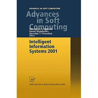 Intelligent Information Systems 2001  Proceedings of the International Symposium Intelligent Information Systems X June 1822 2001 Zakopane Poland by Klopotek & Mieczyslaw A.