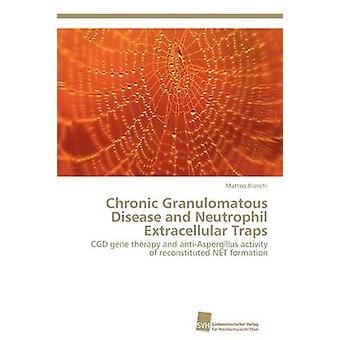 Chronic Granulomatous Disease and Neutrophil Extracellular Traps by Bianchi Matteo
