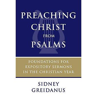 Preaching Christ from Psalms - Foundations for Expository Sermons in t
