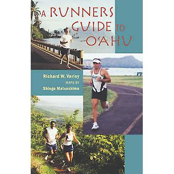 A Runners Guide to O'Ahu by Richard W. Varley - 9780824827939 Book