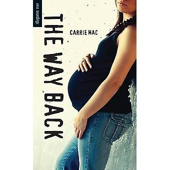 The Way Back by Carrie Mac - 9781459807150 Book