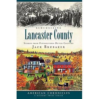 Remembering Lancaster County - Stories from Pennsylvania Dutch Country