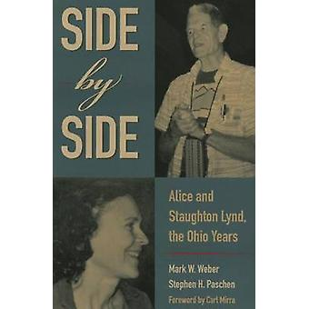 Side by Side - Alice and Staughton Lynd - the Ohio Years by Mark W. We