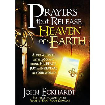Prayers That Release Heaven on Earth - Align Yourself with God and Bri