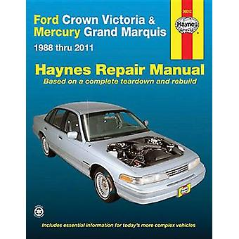 Ford Crown Victoria Automotive Repair Manual - 1988 - 2011 by Ken Freu