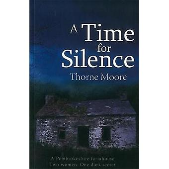 A Time For Silence by Thorne Moore - 9781906784454 Book