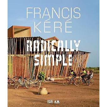 Francis Kere Architecture by Andres Lepik - Ayca Beaygo - 97837757421
