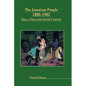 The Jamaican People 1880-1902 - 1880-1902 by Patrick Bryan - 978976640