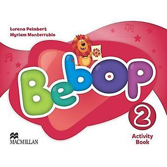 Bebop - Stufe 2 - Aufgabenbuch von Lorena Peimbert - Myriam Monterrubio