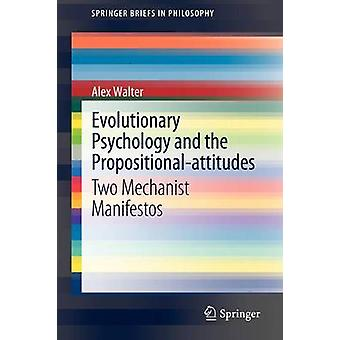 Evolutionary Psychology and the Propositional-attitudes (2012) by Ale
