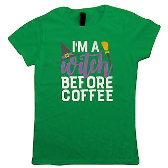 Ich'm eine Hexe vor dem Kaffee, Womens T-Shirt - Halloween-Geschenk ihre Mutter