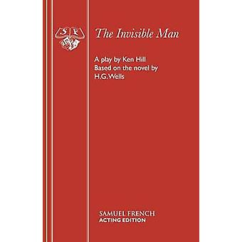 The Invisible Man by Hill & Ken