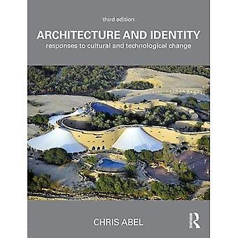 Architecture and Identity: Responses to Cultural and Technological Change