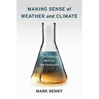 Making Sense of Weather and Climate by Mark Denny