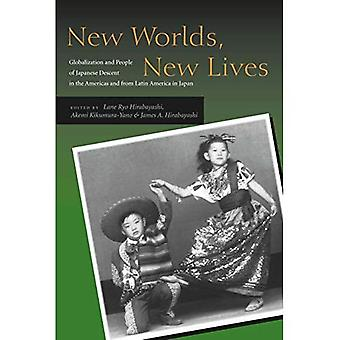 New World, New Lives: People of Japanese Descent in the Americas and from Latin America in Japan (Asian America)