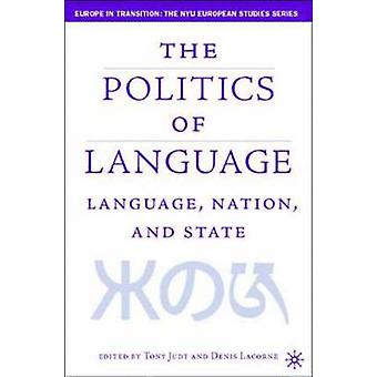 Language Nation and State  Identity Politics in a Multilingual Age by Edited by Denis Lacorne & Edited by Tony Judt