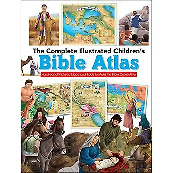 The Complete Illustrated Children's Bible Atlas: Hundreds of Pictures, Maps,� and Facts to Make the Bible Come Alive (The Complete Illustrated Children's Bible Library)