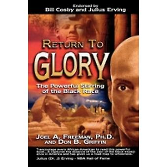 Return to Glory The Powerful Stirring of the Black Race by Freeman & Joel A.