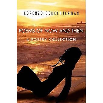 Poems of Now and Then A Poetry Collection by Schechterman & Lorenzo