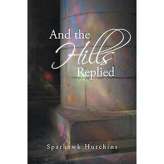 And the Hills Replied by Hutchins & Sparhawk