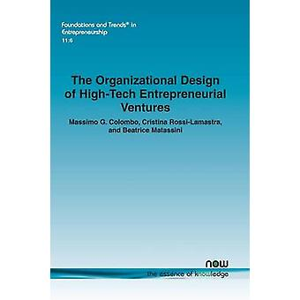 The Organizational Design of HighTech Entrepreneurial Ventures by Colombo & Massimo G.