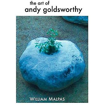 The Art of Andy Goldsworthy by Malpas & William