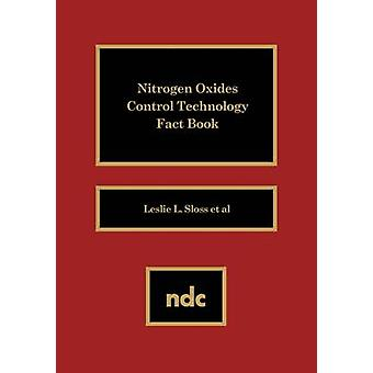 Nitrogen Oxides Control Technology Fact Book by Sloss & Lesley L.