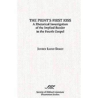 The Prints First Kiss A Rhetorical Investigation of the Implied Reader in the Fourth Gospel by Staley & Jeffrey Lloyd
