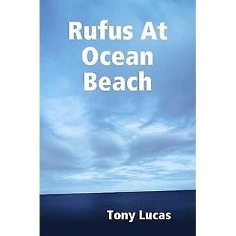 Rufus At Ocean Beach by Lucas & Tony