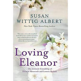 Loving Eleanor by Albert & Susan Wittig