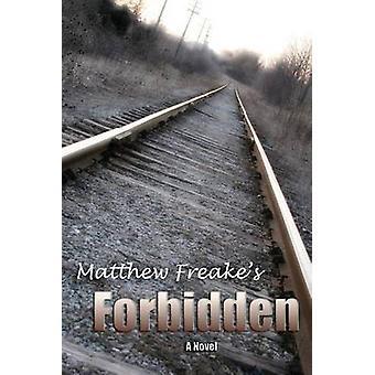 Forbidden by Freake & Matthew