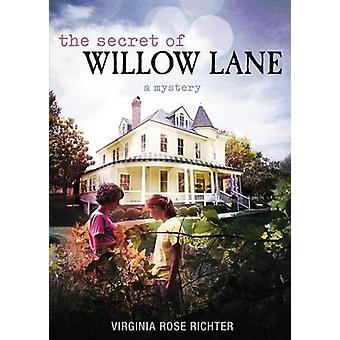 The Secret of Willow Lane A Willow Lane Mystery 1 by Richter & Virginia Rose