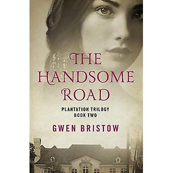 The Handsome Road by Bristow & Gwen