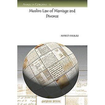 Muslim Law of Marriage and Divorce by Shukri & Ahmed