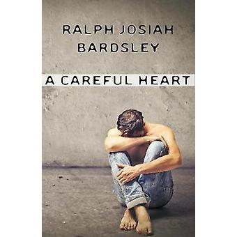 A Careful Heart by Bardsley & Ralph Josiah