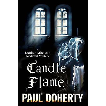 Candle Flame A novel of Mediaeval London featuring Brother Athelstan by Doherty & Paul