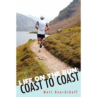 Life on the Run Coast to Coast by Beardshall & Matt