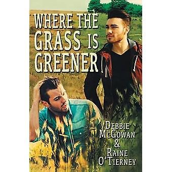 Where the Grass is Greener by McGowan & Debbie