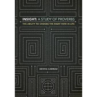 Insight A Study of Proverbs by Carrow & Dennis