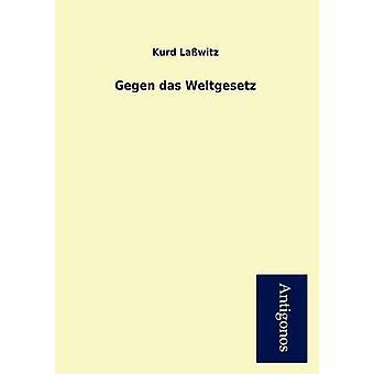 Gegen das Weltgesetz by Lawitz & Kurd