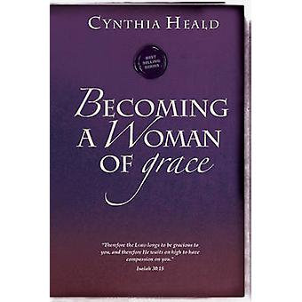 Becoming a Woman of Grace by Heald & Cynthia